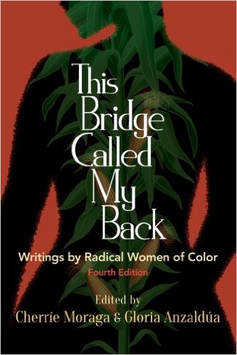This Bridge Called My Back—Writings by Radical Women of Color